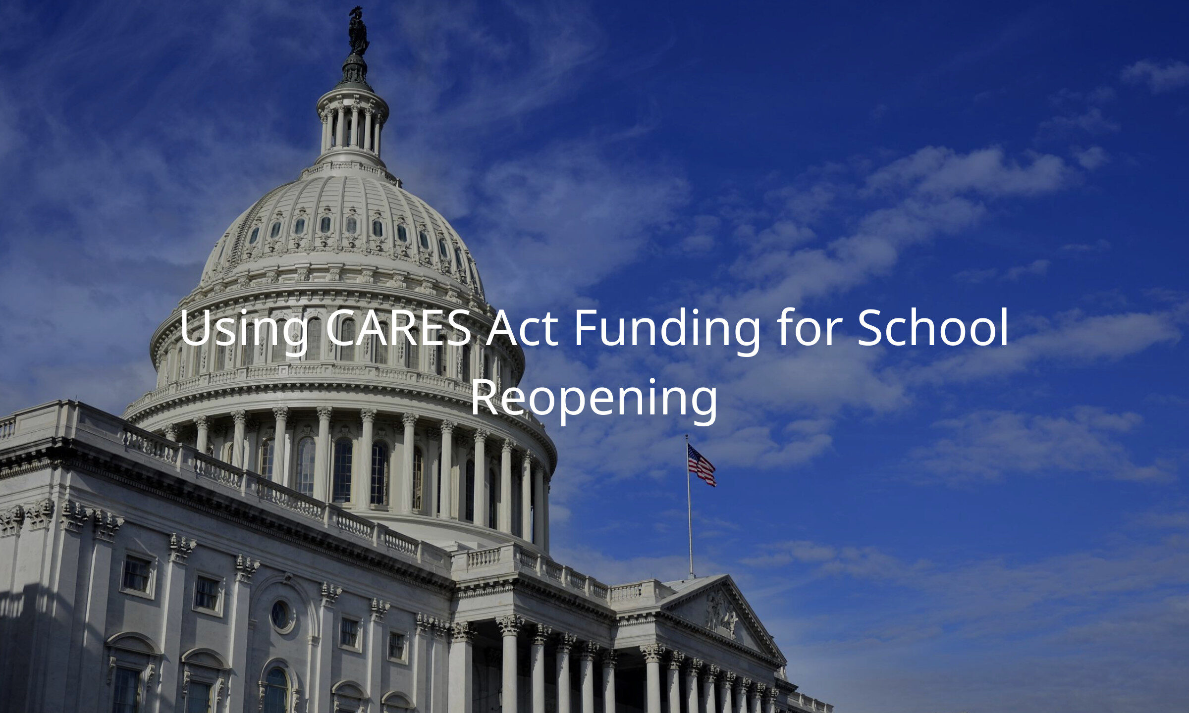 How schools can use CARES Act funding for fall reopening.